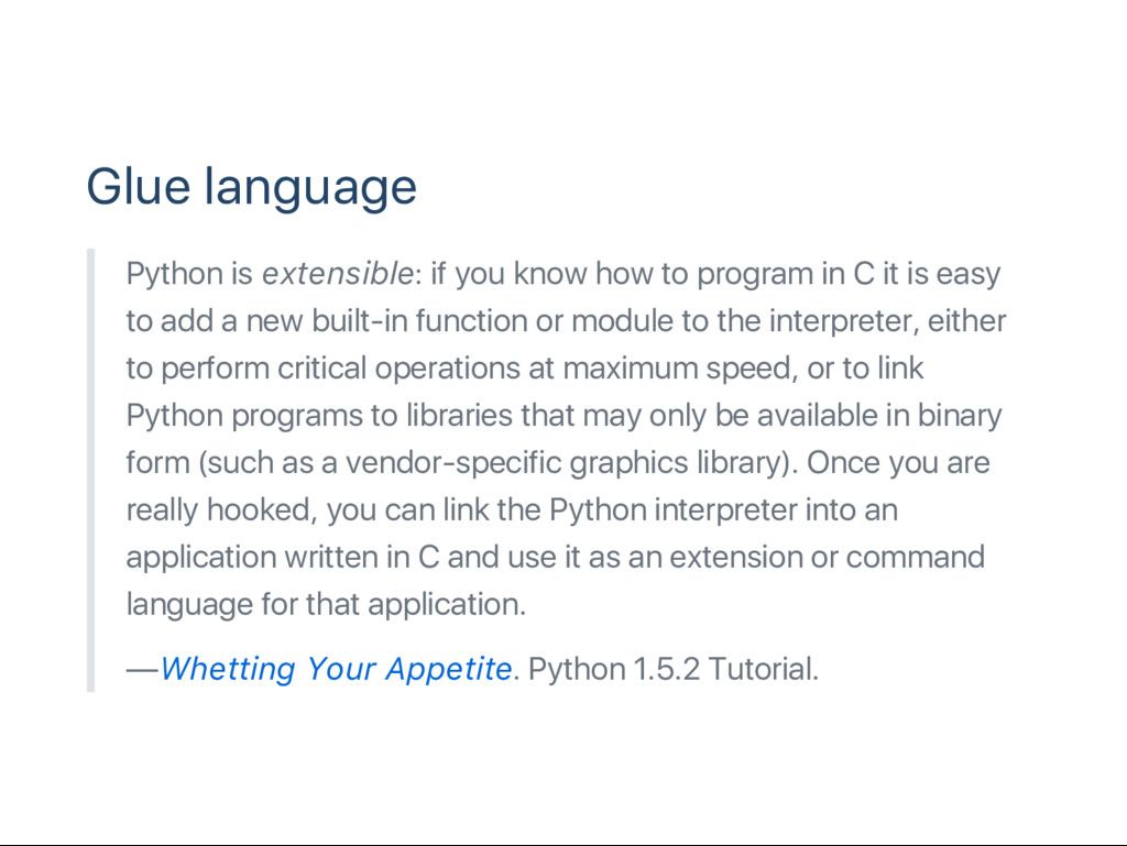 Glue language Python is extensible: if you know...