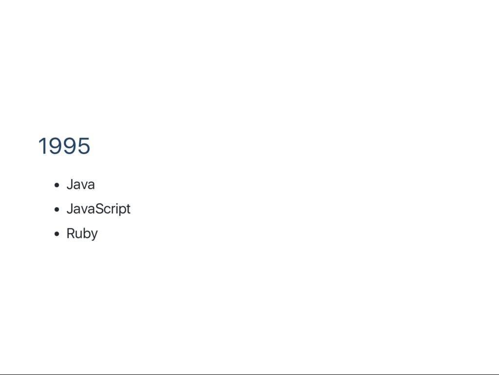 1995 Java JavaScript Ruby
