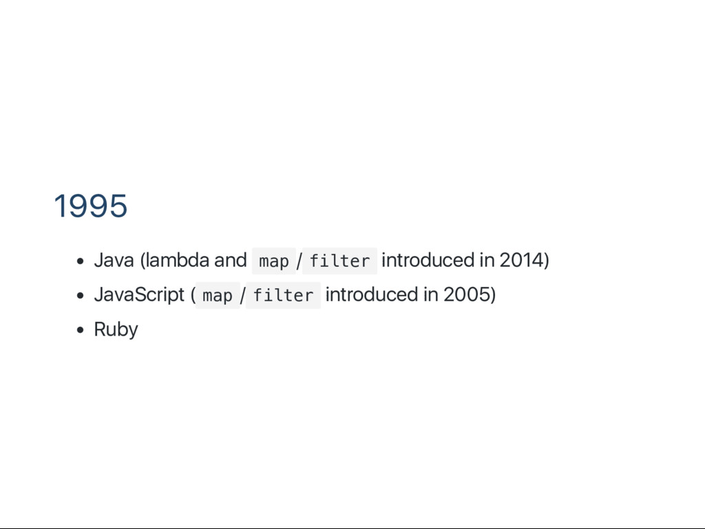 1995 Java (lambda and m a p / f i l t e r intro...