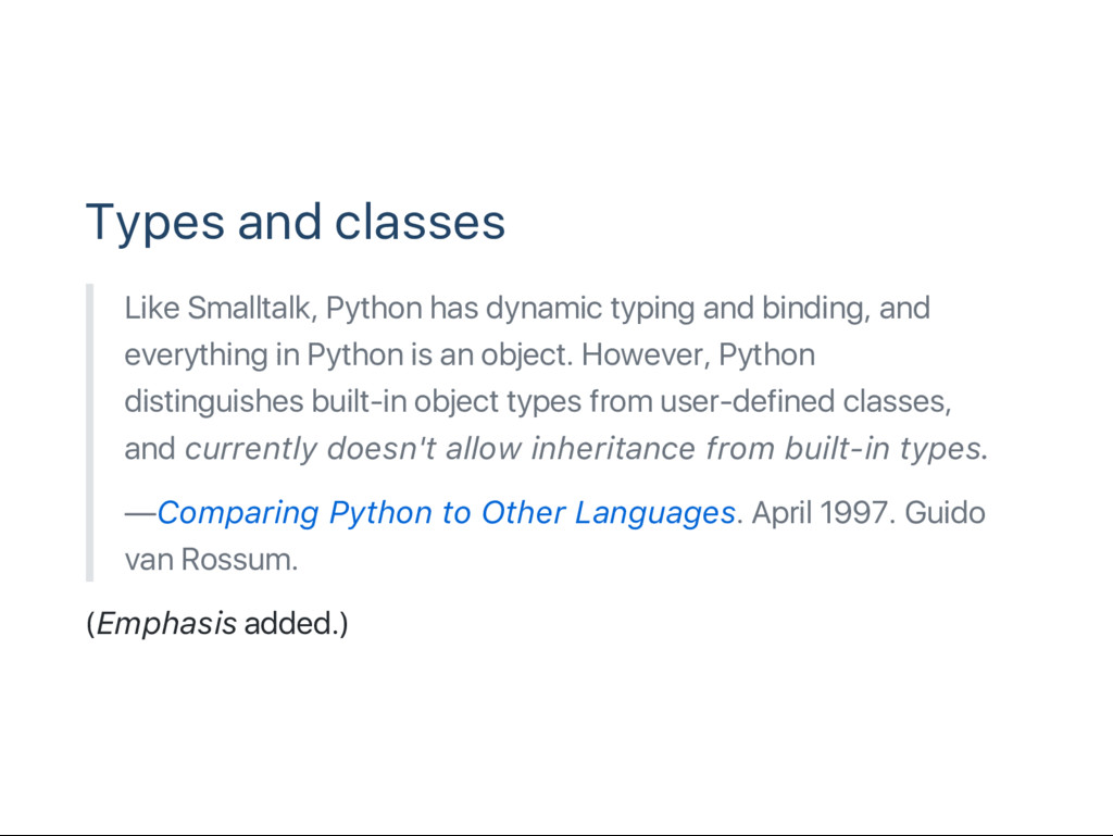 Types and classes Like Smalltalk, Python has dy...