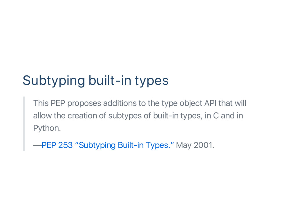 Subtyping built‑in types This PEP proposes addi...