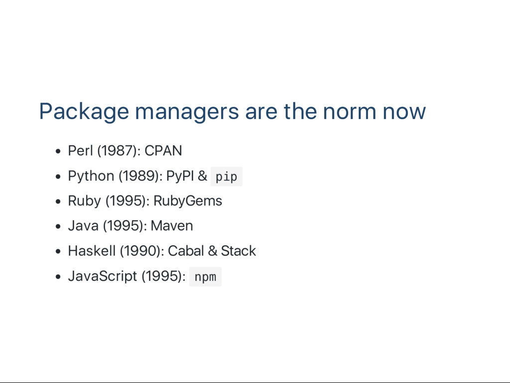 Package managers are the norm now Perl (1987): ...