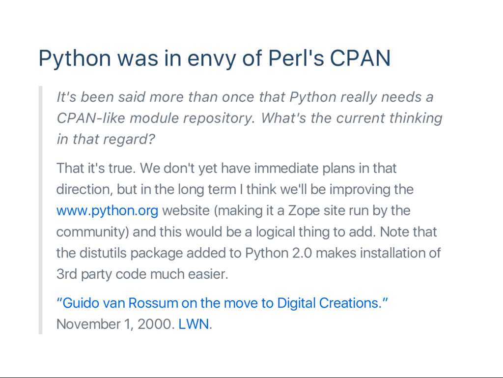 Python was in envy of Perl's CPAN It's been sai...