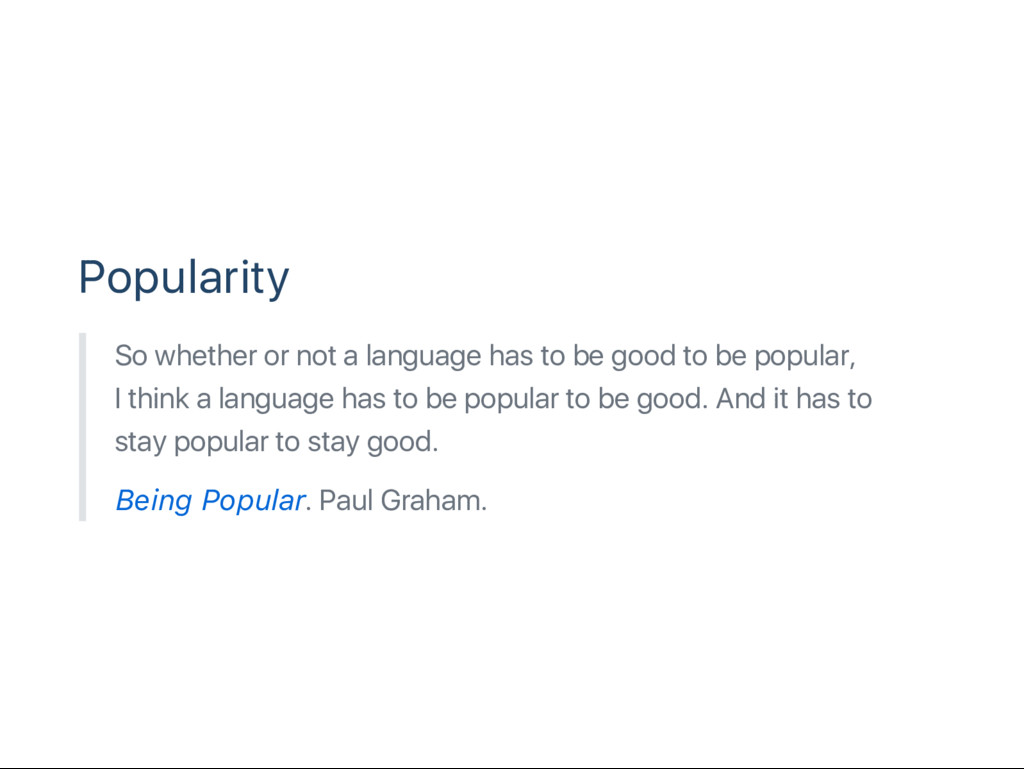 Popularity So whether or not a language has to ...