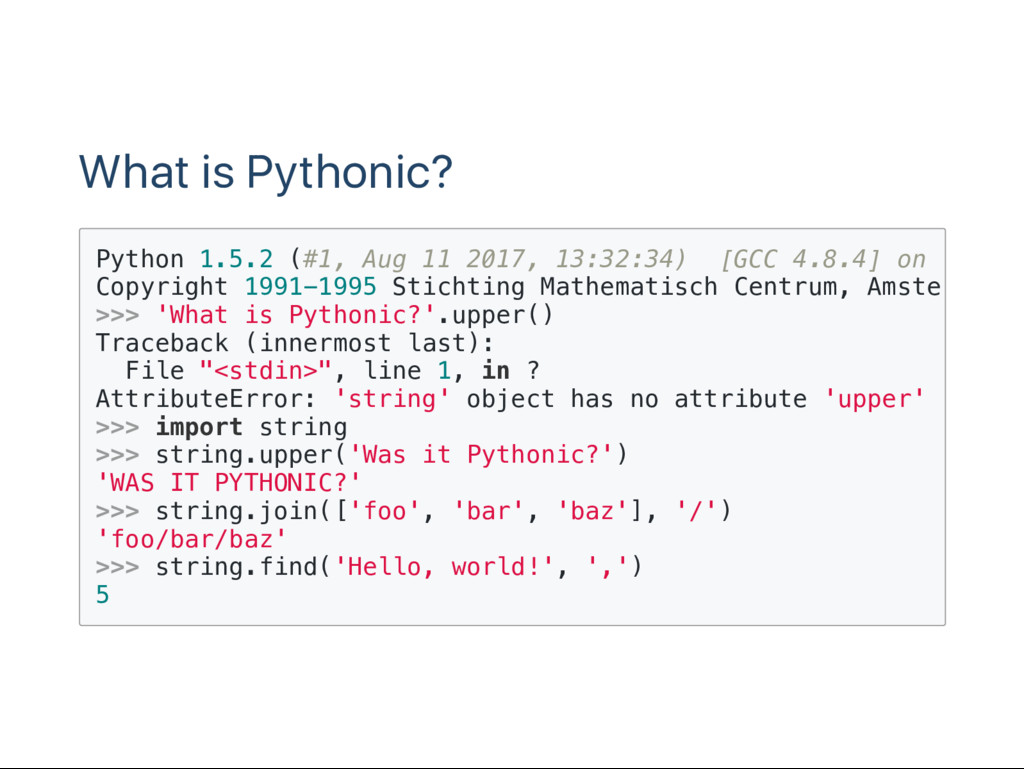 What is Pythonic? P y t h o n 1 . 5 . 2 ( # 1 ,...