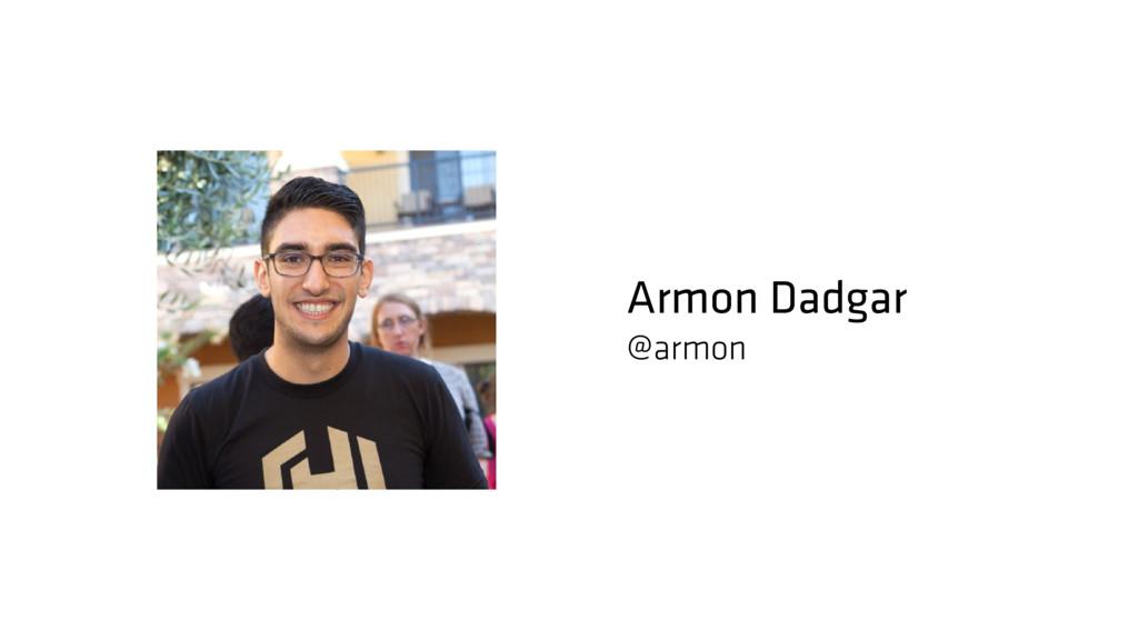 Armon Dadgar @armon
