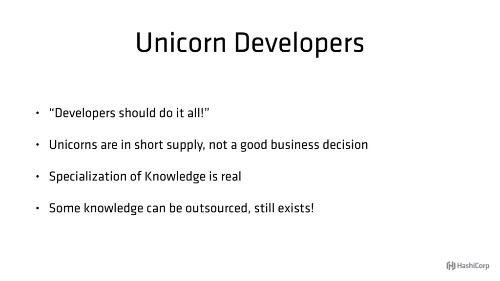 "Unicorn Developers • ""Developers should do it a..."