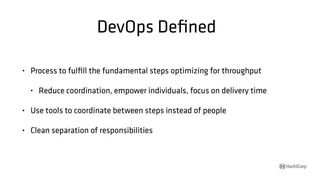 DevOps Defined • Process to fulfill the fundament...