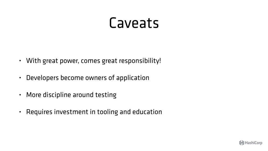 Caveats • With great power, comes great respons...