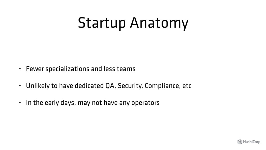 Startup Anatomy • Fewer specializations and les...