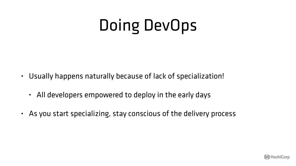 Doing DevOps • Usually happens naturally becaus...