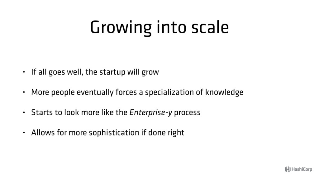 Growing into scale • If all goes well, the star...