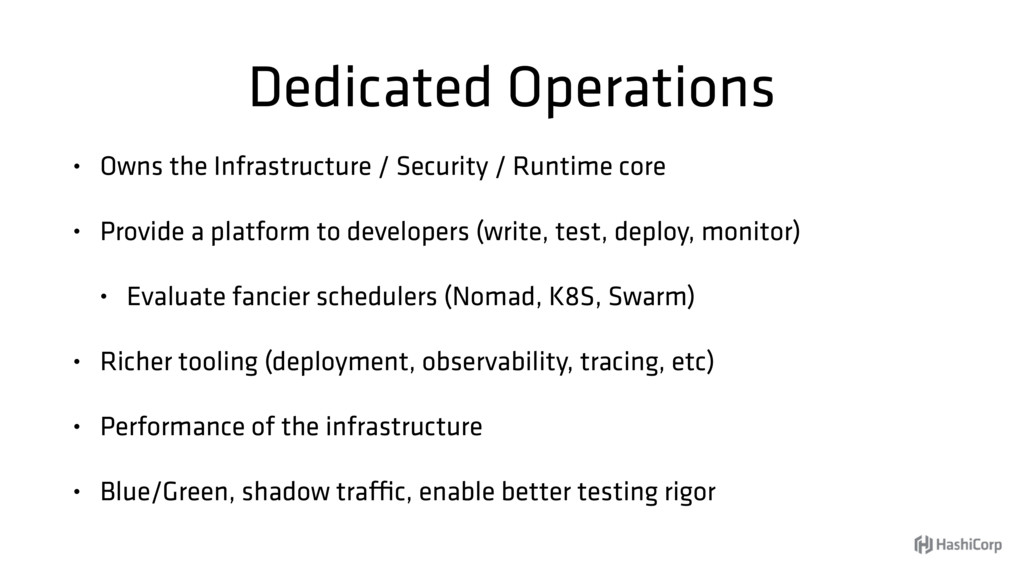 Dedicated Operations • Owns the Infrastructure ...