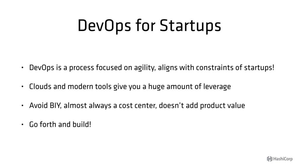 DevOps for Startups • DevOps is a process focus...