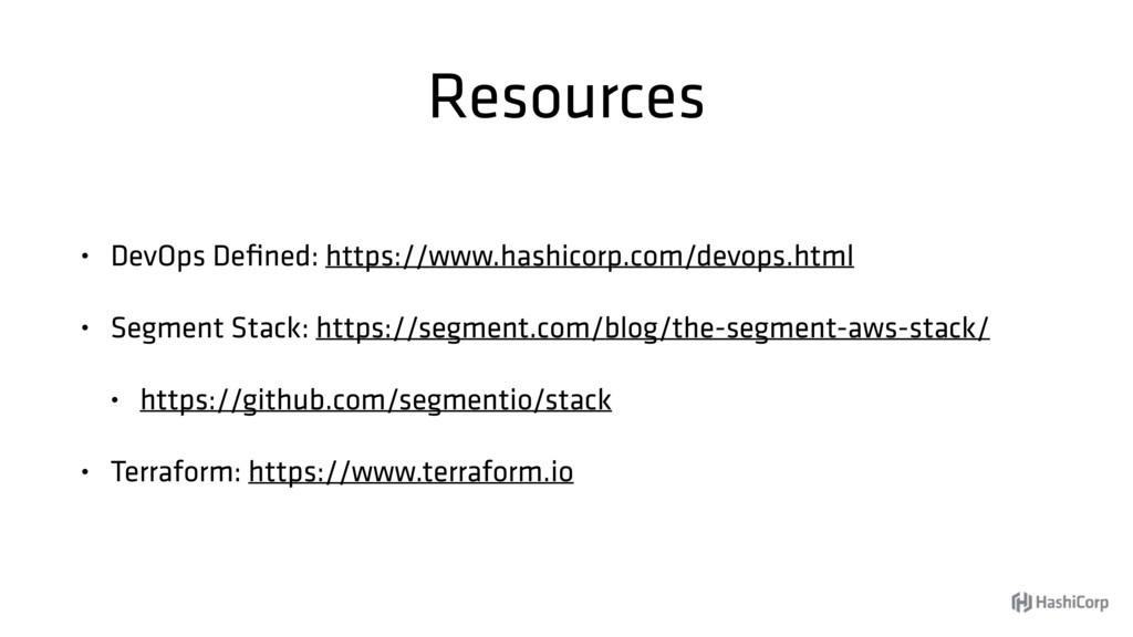 Resources • DevOps Defined: https://www.hashicor...