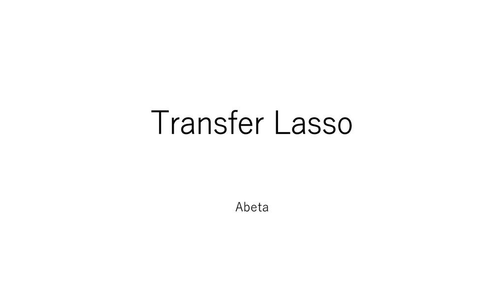 Transfer Lasso Abeta