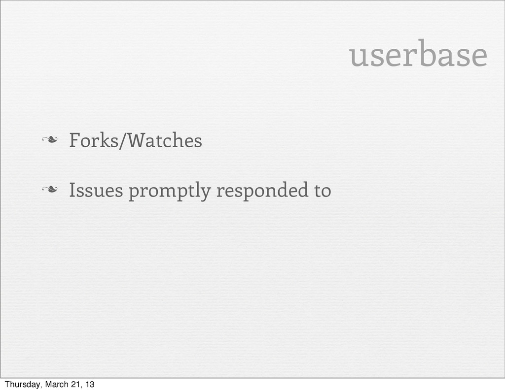 userbase n Forks/Watches n Issues promptly re...
