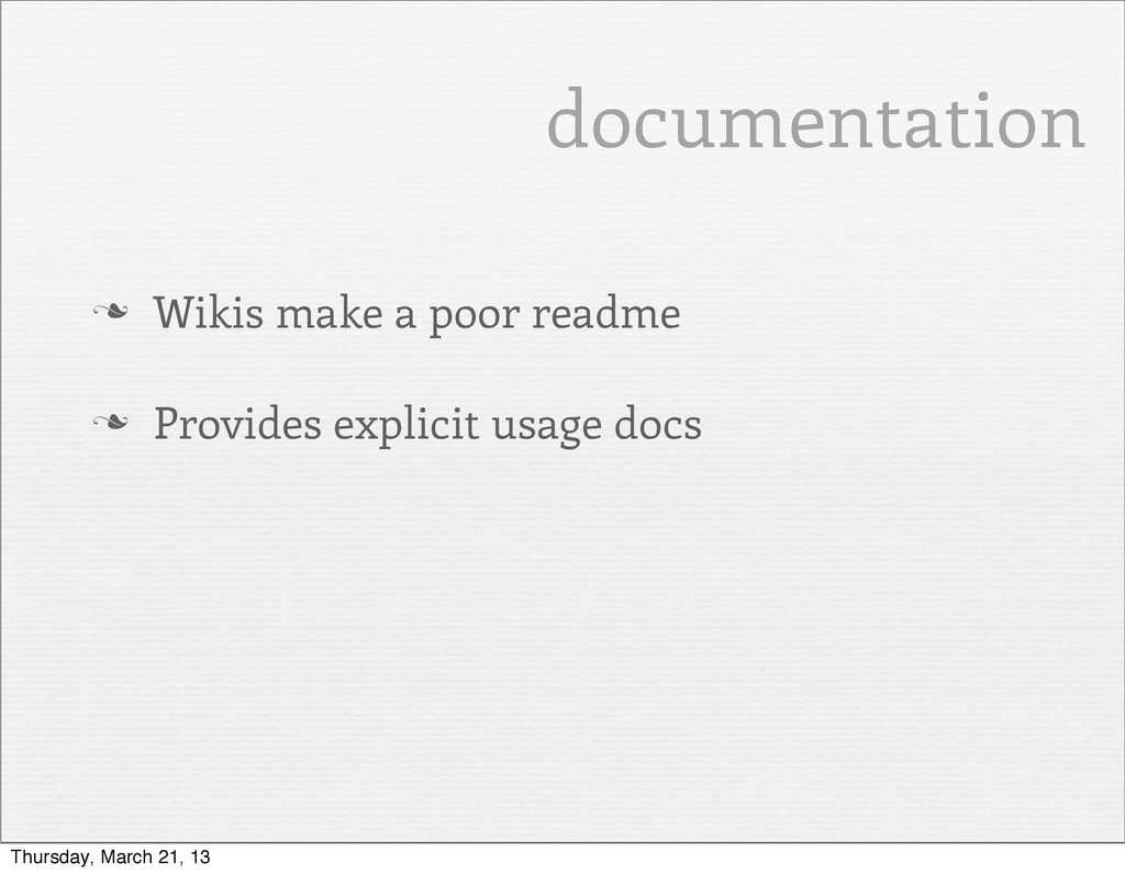 n Wikis make a poor readme n Provides explici...
