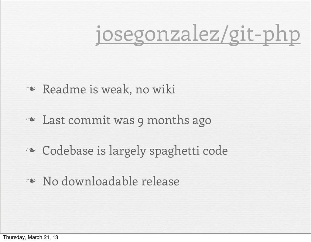 n Readme is weak, no wiki n Last commit was 9...