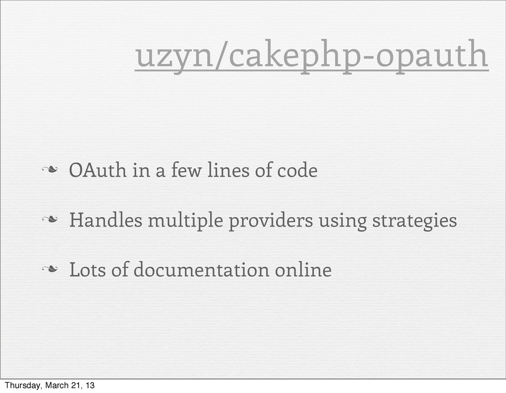 n OAuth in a few lines of code n Handles mult...
