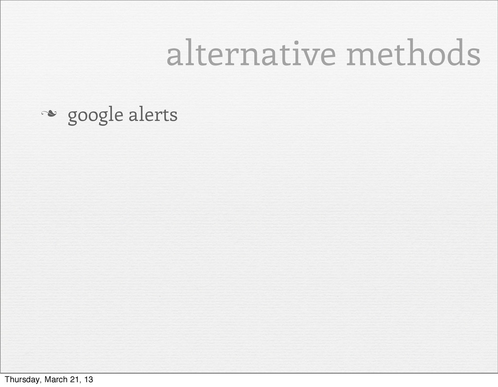 alternative methods n google alerts Thursday, ...