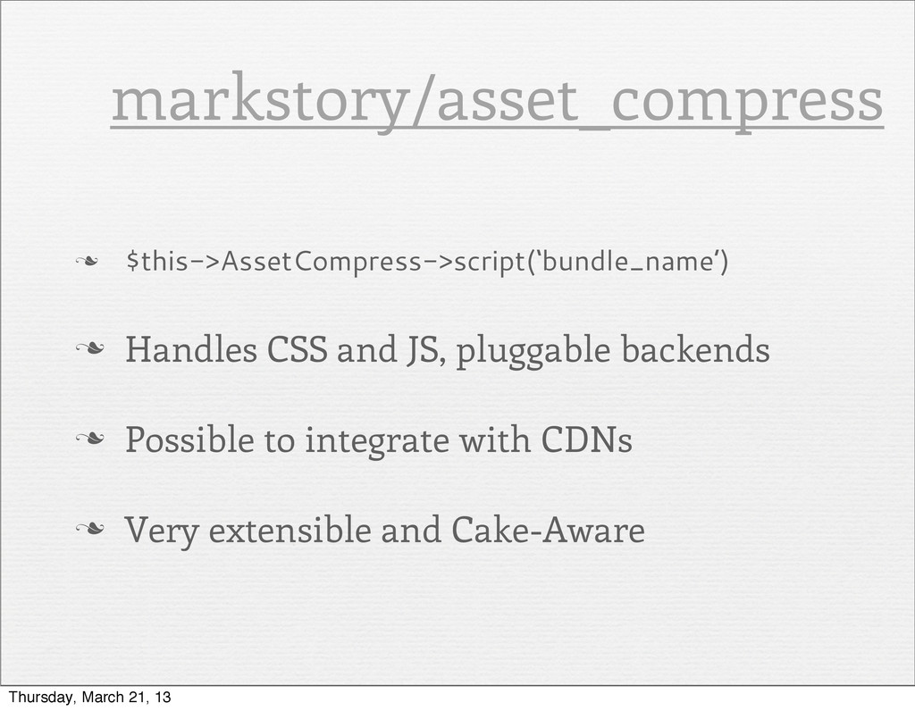 n $this->AssetCompress->script('bundle_name') ...