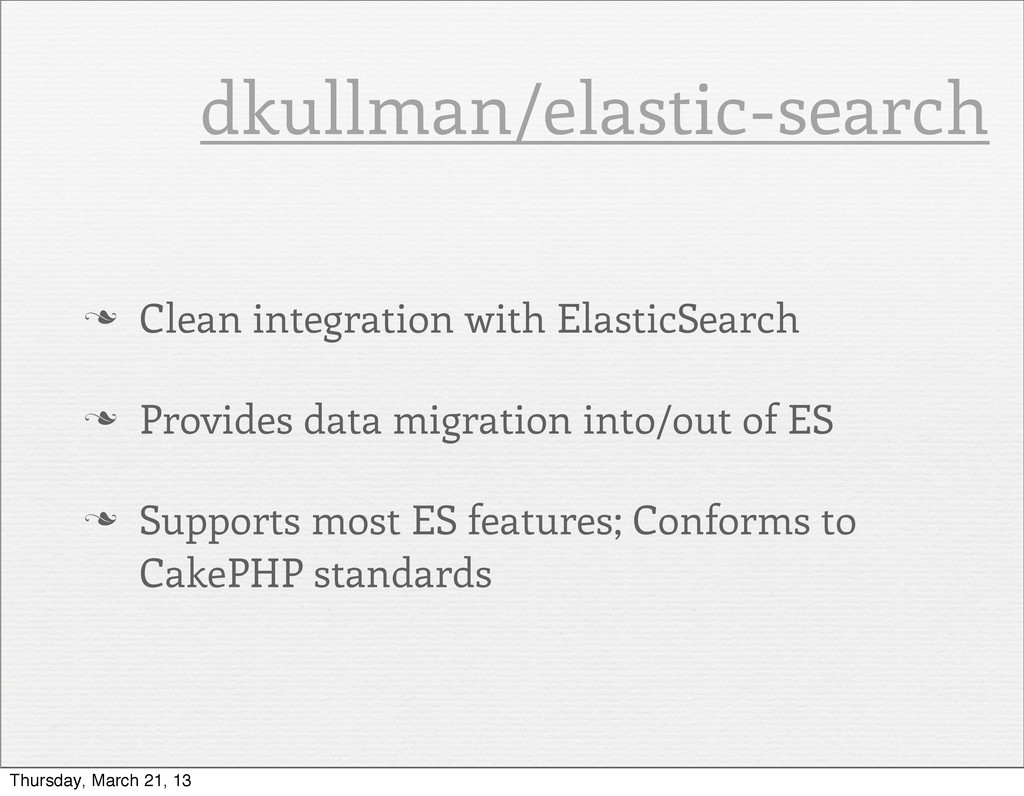 n Clean integration with ElasticSearch n Prov...