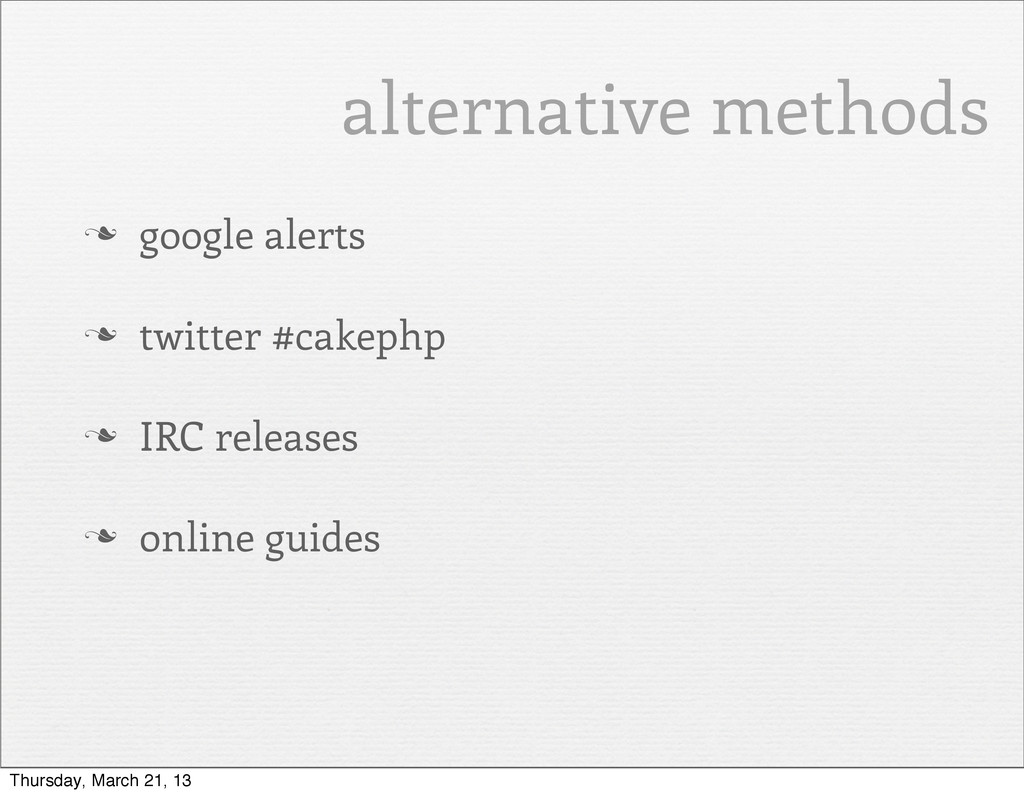 alternative methods n google alerts n twitter...
