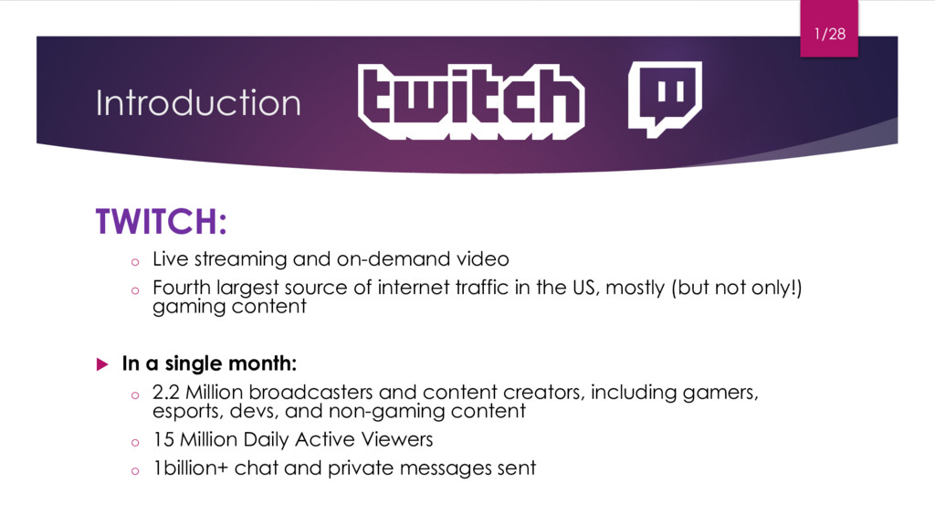 Introduction TWITCH: o Live streaming and on-de...