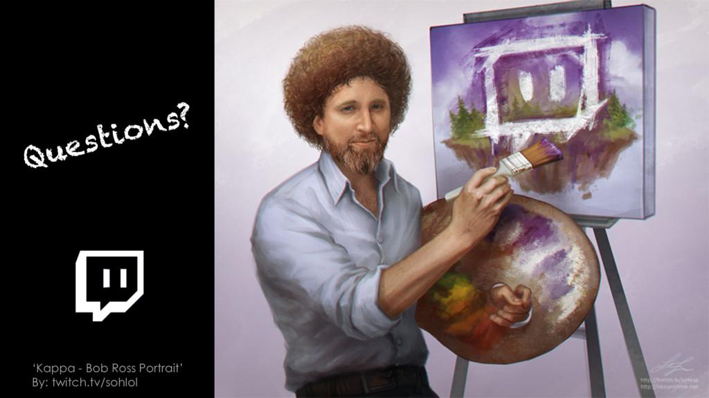 29 'Kappa - Bob Ross Portrait' By: twitch.tv/so...
