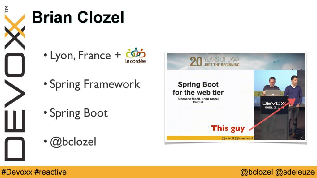 @bclozel @sdeleuze #Devoxx #reactive Brian Cloz...