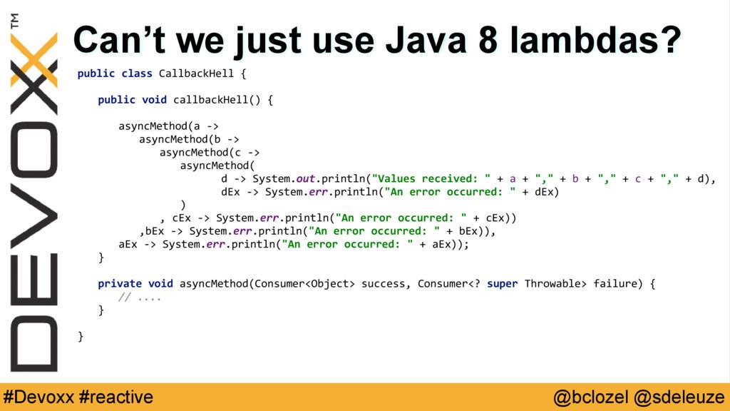 @bclozel @sdeleuze #Devoxx #reactive Can't we j...
