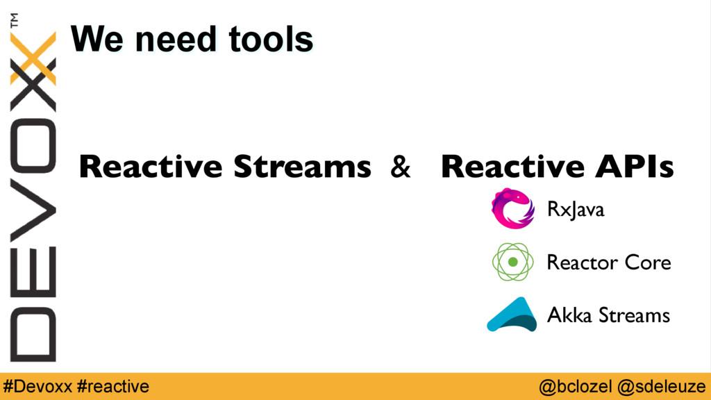 @bclozel @sdeleuze #Devoxx #reactive We need to...