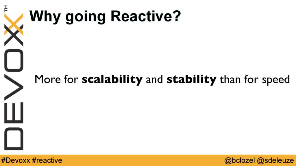 @bclozel @sdeleuze #Devoxx #reactive Why going ...