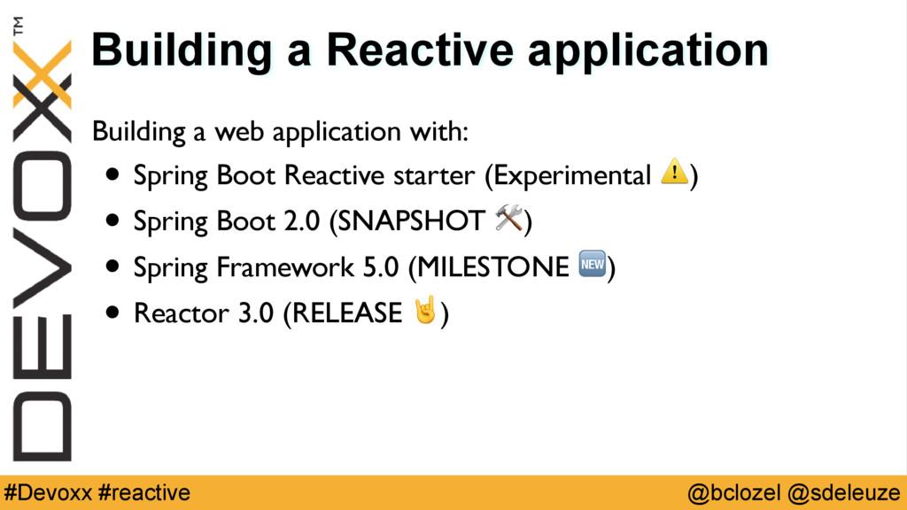 @bclozel @sdeleuze #Devoxx #reactive Building a...
