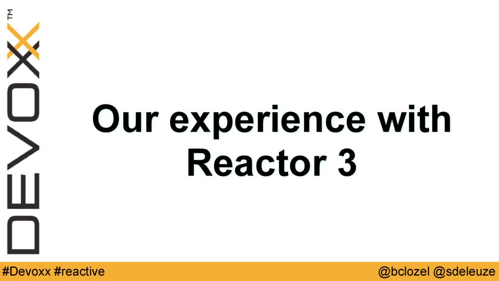 @bclozel @sdeleuze #Devoxx #reactive Our experi...