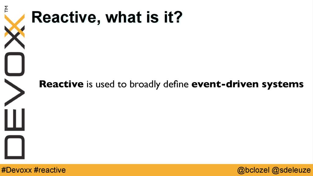 @bclozel @sdeleuze #Devoxx #reactive Reactive, ...