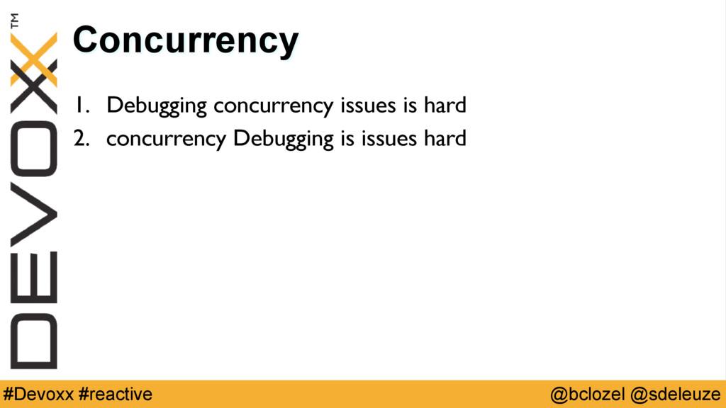 @bclozel @sdeleuze #Devoxx #reactive Concurrenc...