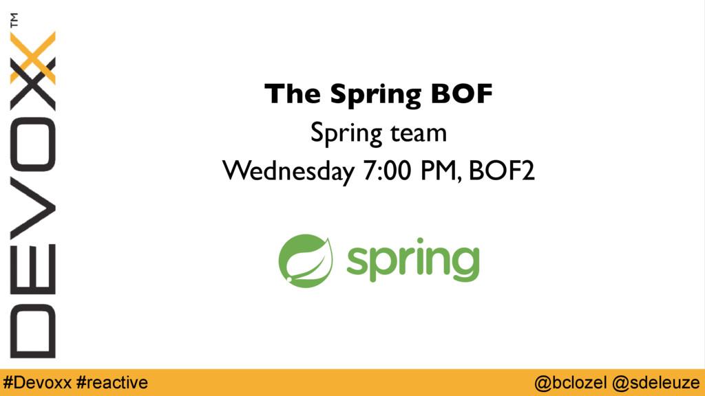 @bclozel @sdeleuze #Devoxx #reactive The Spring...