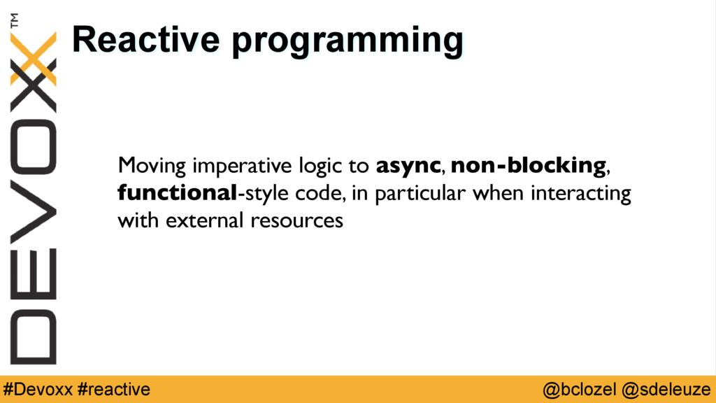 @bclozel @sdeleuze #Devoxx #reactive Reactive p...