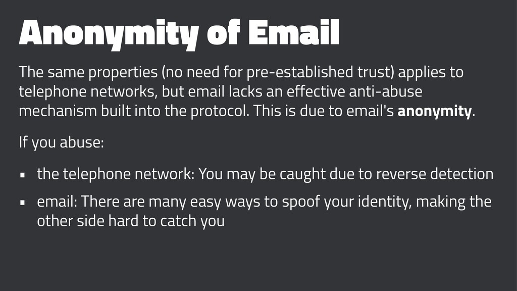 Anonymity of Email The same properties (no need...