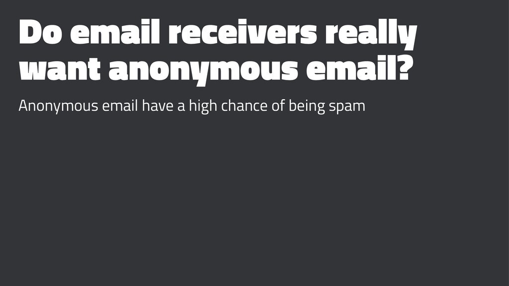 Do email receivers really want anonymous email?...