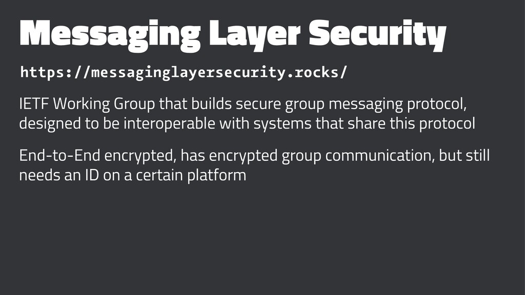 Messaging Layer Security https://messaginglayer...