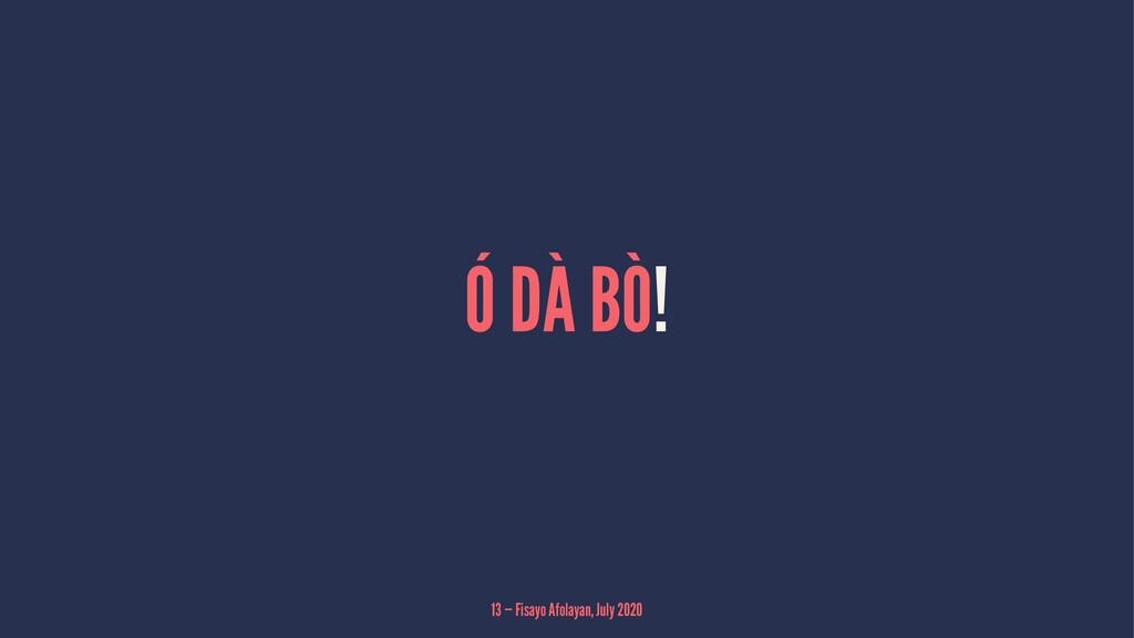 Ó DÀ BÒ! 13 — Fisayo Afolayan, July 2020