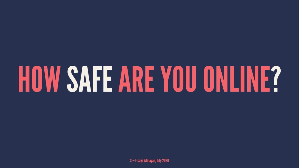 HOW SAFE ARE YOU ONLINE? 3 — Fisayo Afolayan, J...