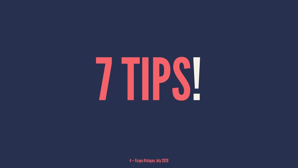 7 TIPS! 4 — Fisayo Afolayan, July 2020