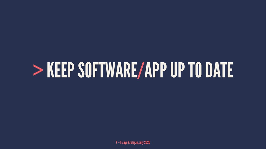 > KEEP SOFTWARE/APP UP TO DATE 7 — Fisayo Afola...