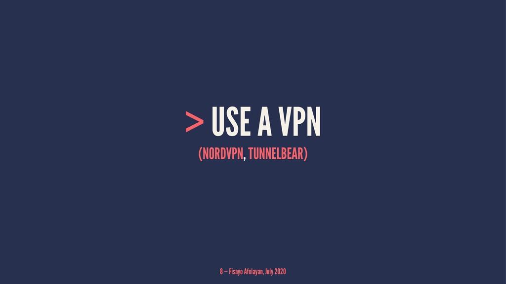 > USE A VPN (NORDVPN, TUNNELBEAR) 8 — Fisayo Af...
