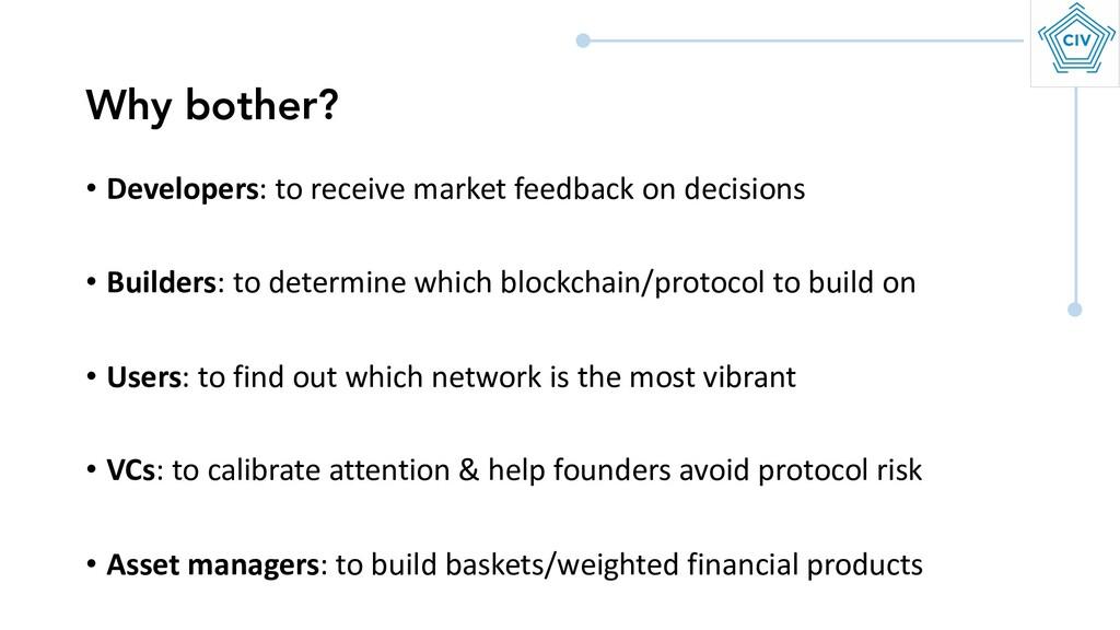 • Developers: to receive market feedback on dec...