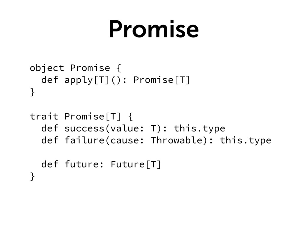 Promise object Promise { def apply[T](): Promis...